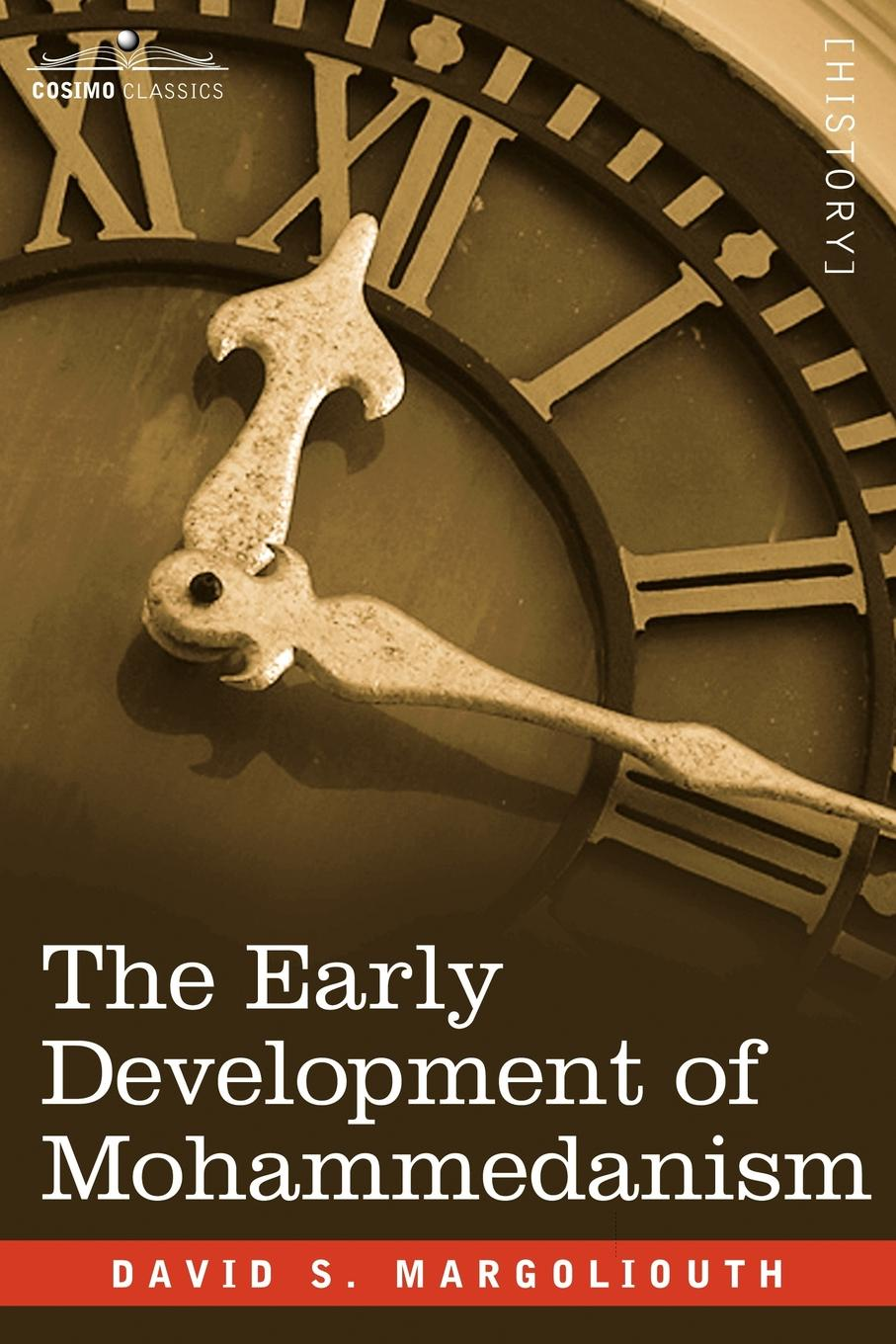 David S. Margoliouth The Early Development of Mohammedanism early islam