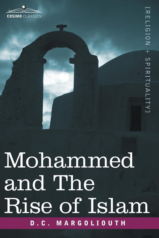 David Margoliouth Mohammed and the Rise of Islam недорго, оригинальная цена