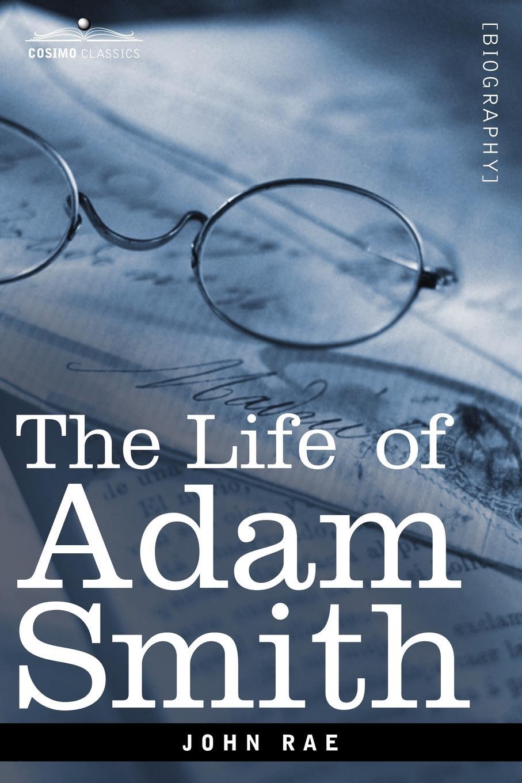 John Rae Life of Adam Smith nina rae springfields the power of hope