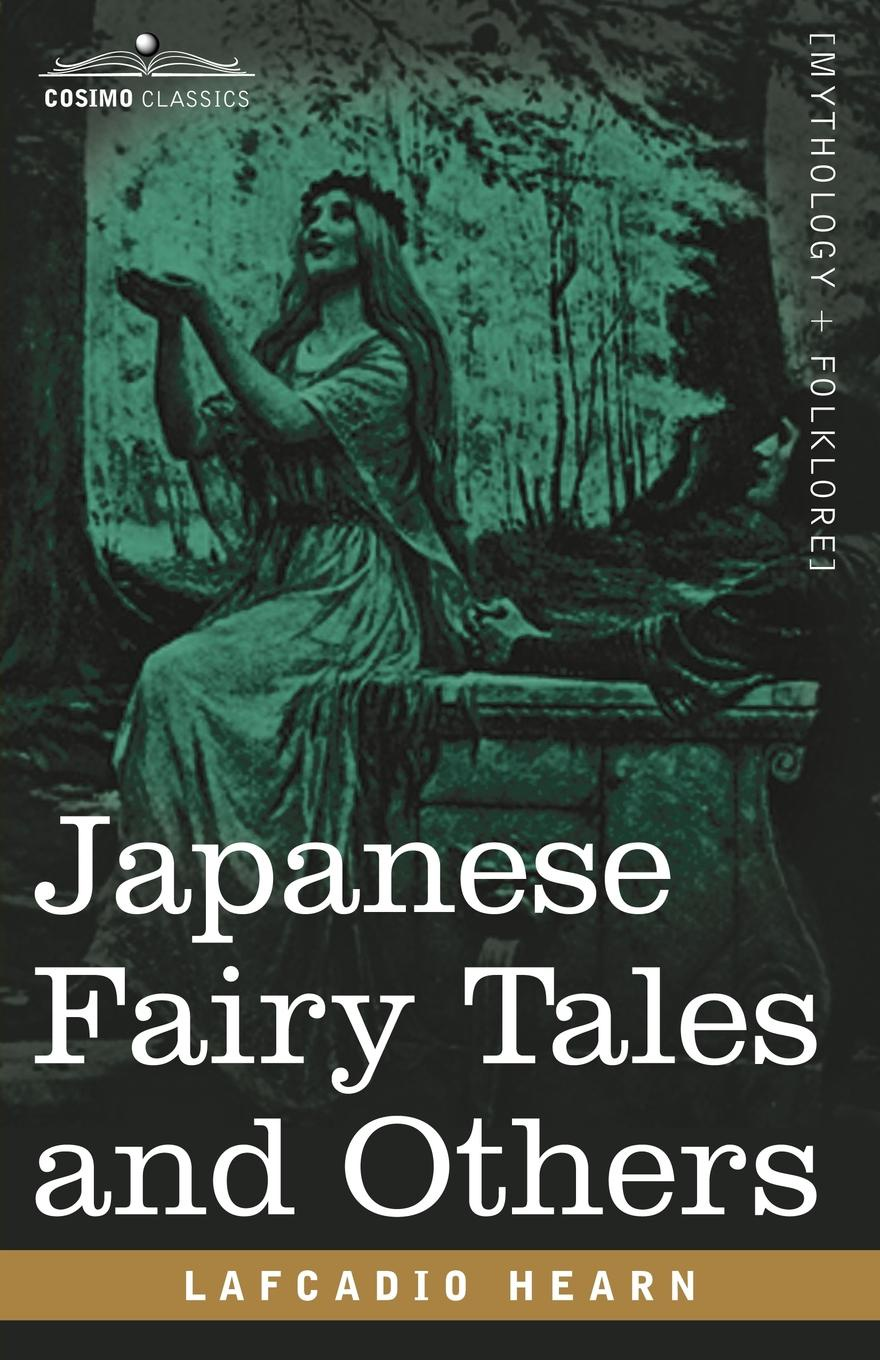Lafcadio Hearn Japanese Fairy Tales and Others