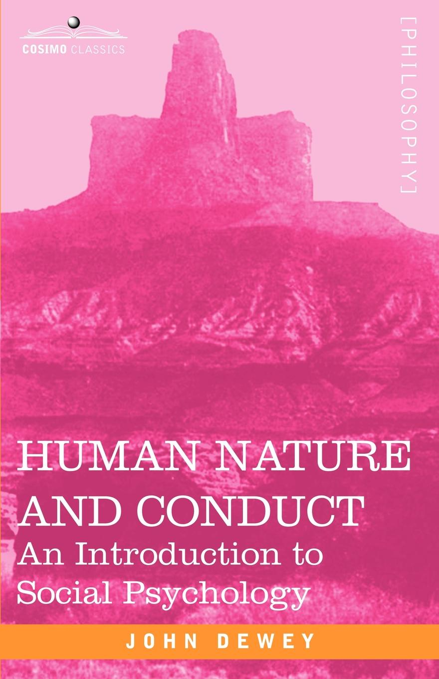 Неизвестный автор Human Nature and Conduct. An Introduction to Social Psychology clayton susan conservation psychology understanding and promoting human care for nature