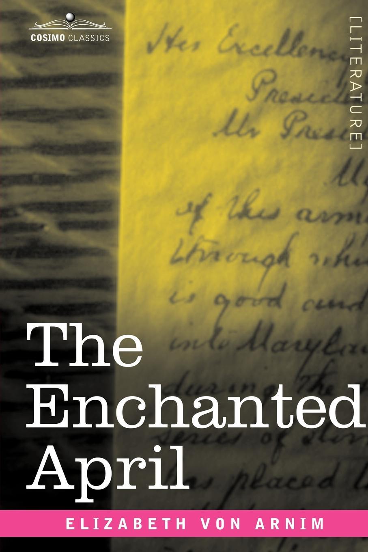 Elizabeth Von Arnim The Enchanted April все цены