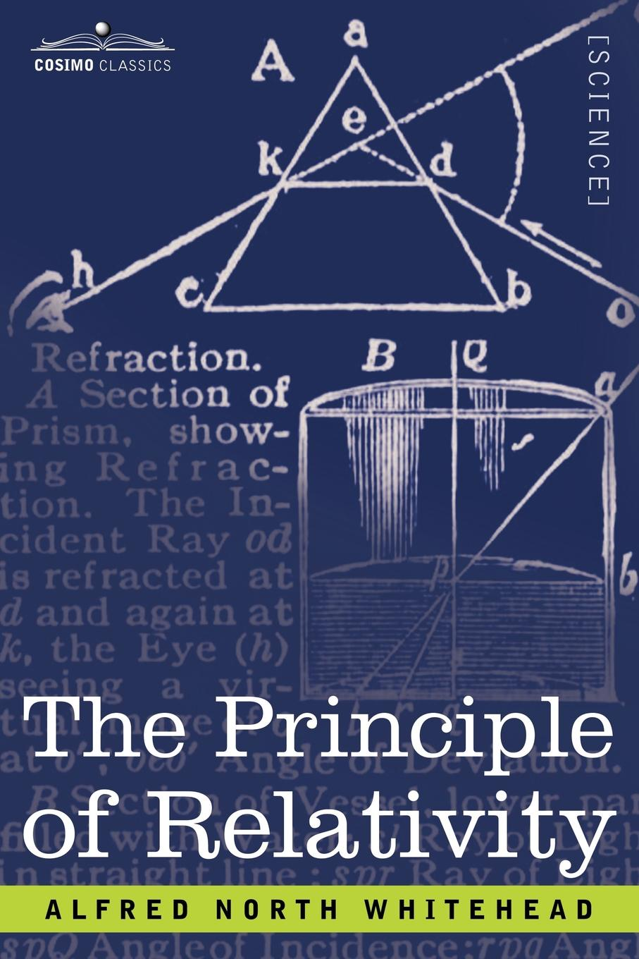 Alfred North Whitehead The Principle of Relativity alfred north whitehead russell bertrand alfred north whitehead principia mathematica volume one