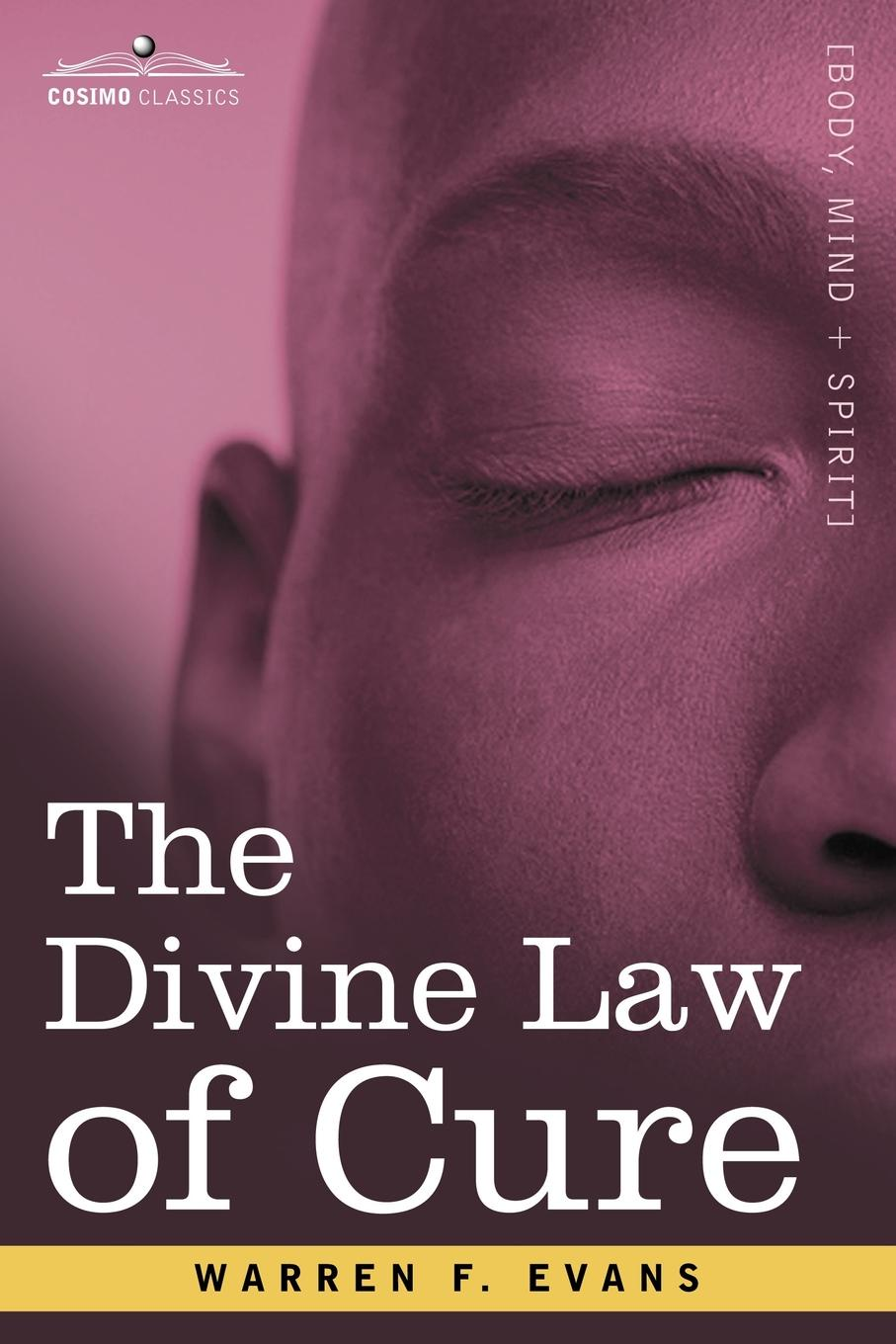 Warren F. Evans The Divine Law of Cure john evans in the shadow of cotton
