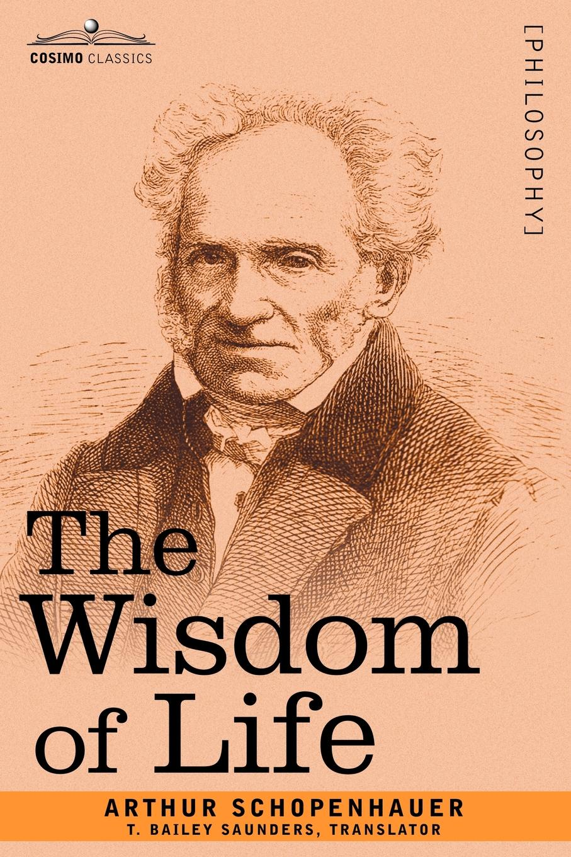 Артур Шопенгауэр The Wisdom of Life