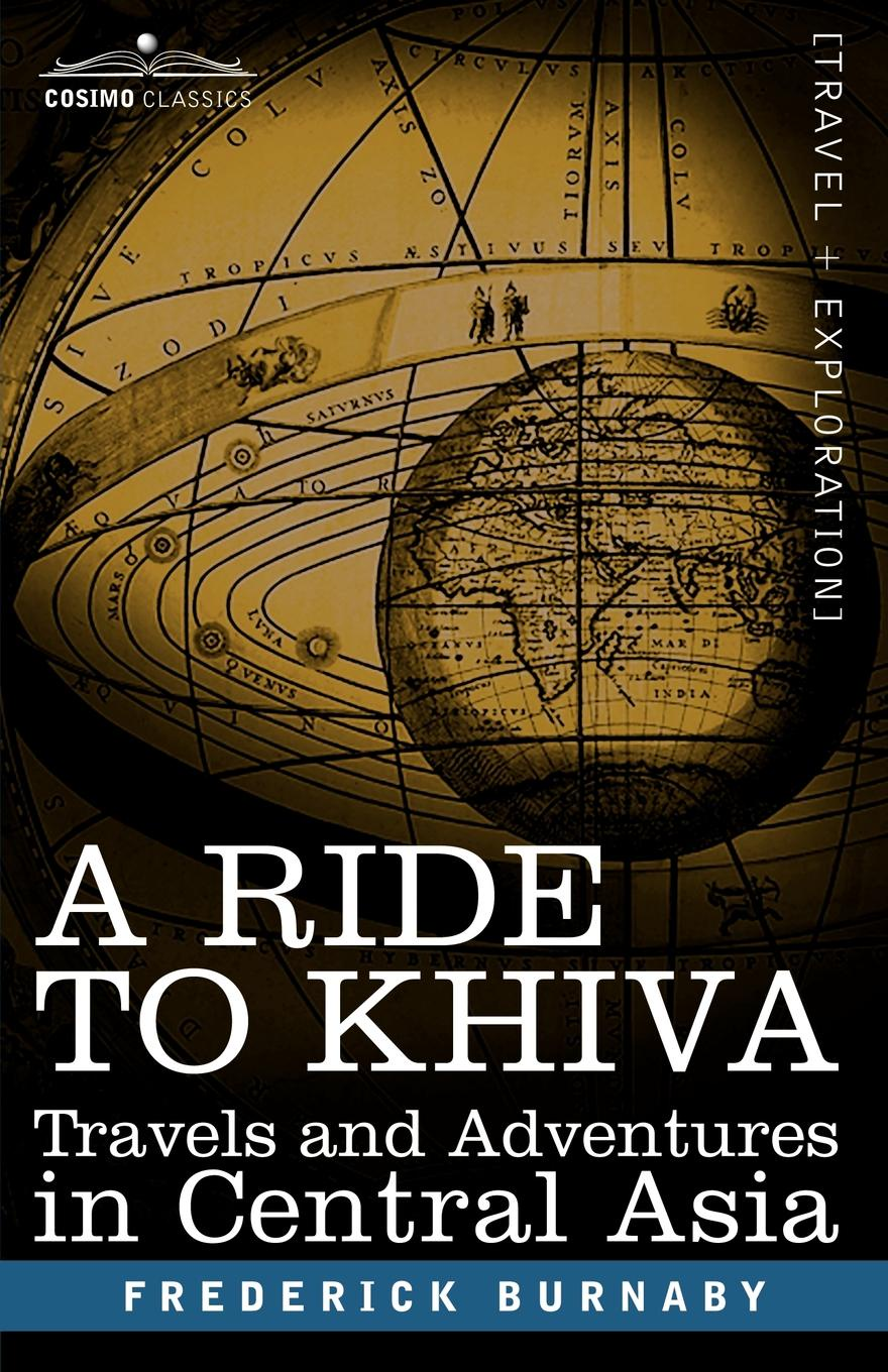 Frederick Burnaby A Ride to Khiva. Travels and Adventures in Central Asia phlebotomine sand flies of central sudan