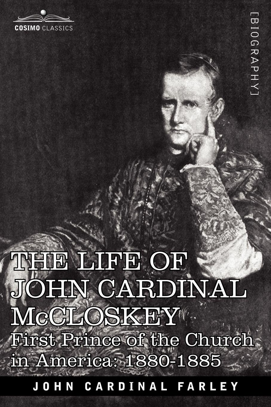John Cardinal Farley The Life of John Cardinal McCloskey. First Prince of the Church in America: 1880-1885 зарядное устройство jj connect energomax universal для свинцово кислотных акб
