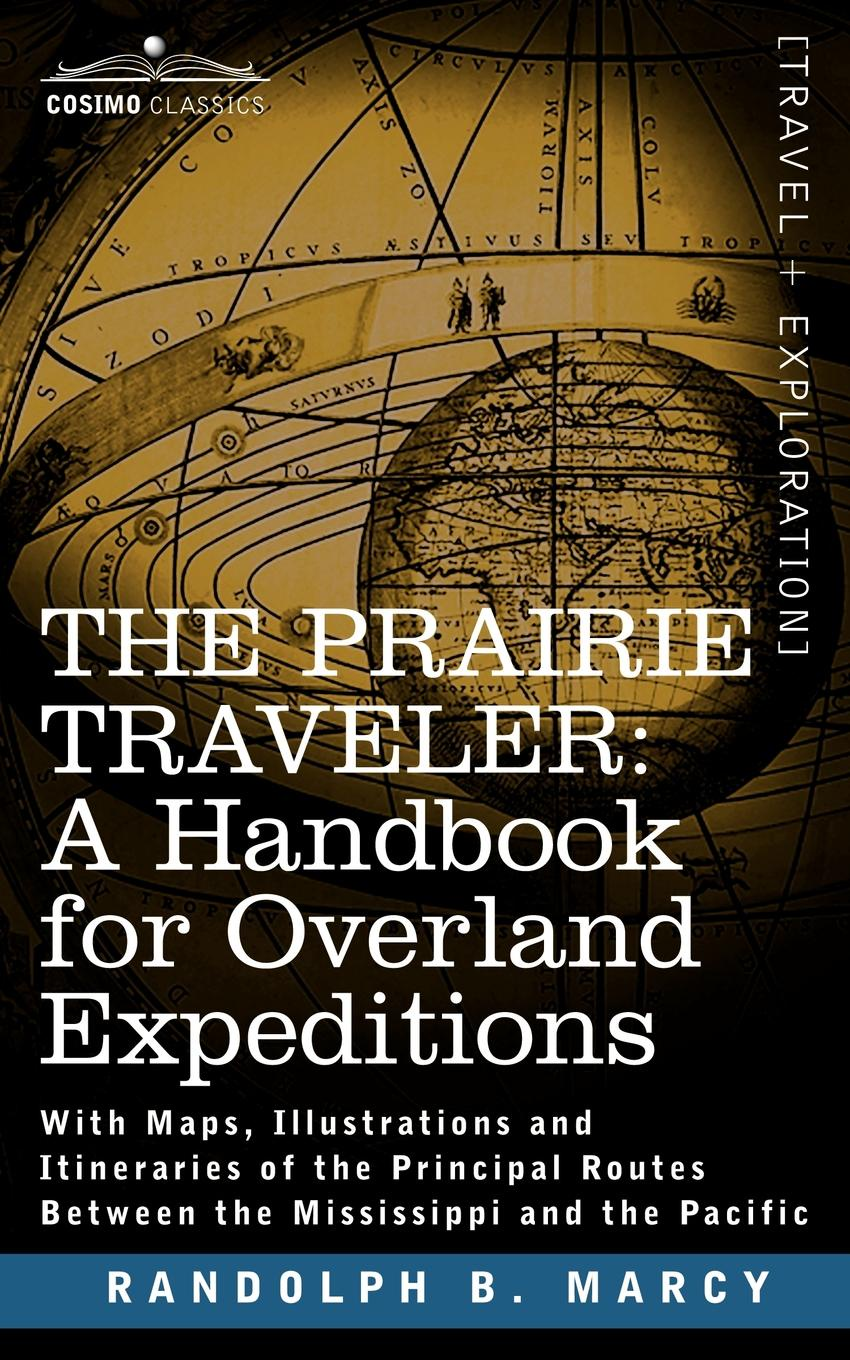 Randolph Barnes Marcy The Prairie Traveler, a Handbook for Overland Expeditions