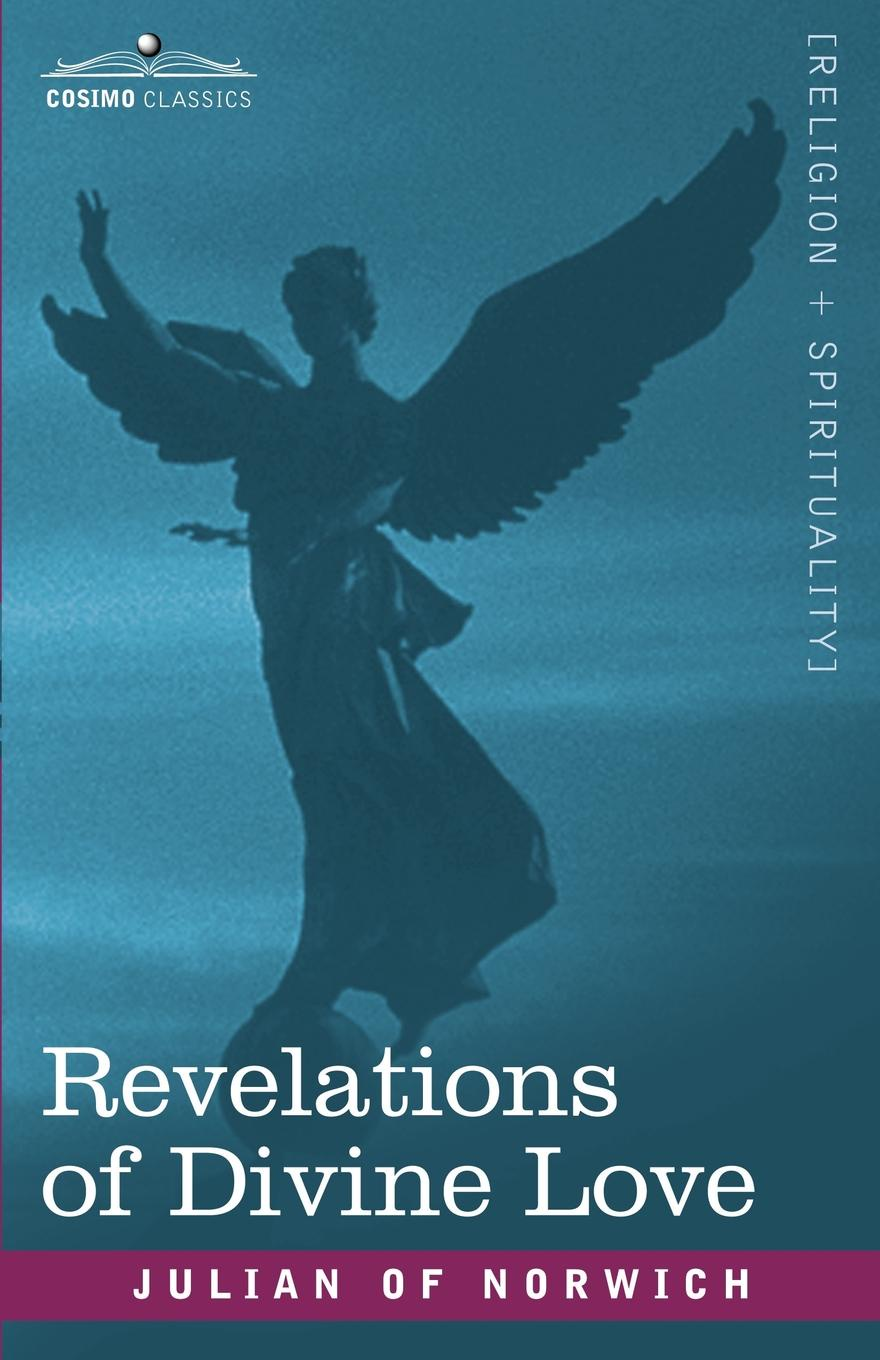 Julian Of Norwich Revelations of Divine Love marq e redmond revelations of a real man or woman