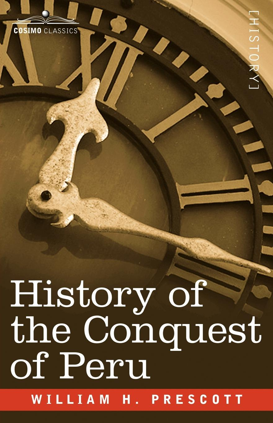 William H. Prescott History of the Conquest of Peru ʻabd al wāḥid al marrākushi the history of the almohades preceded by a sketch of the history of spain from the times of the conquest till the reign of yusof ibn teshufin and of the history of the almoravides
