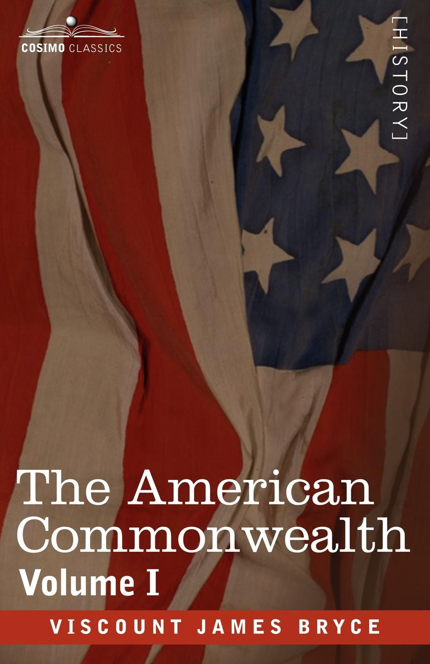 Viscount James Bryce The American Commonwealth - Volume 1 viscount james bryce the holy roman empire