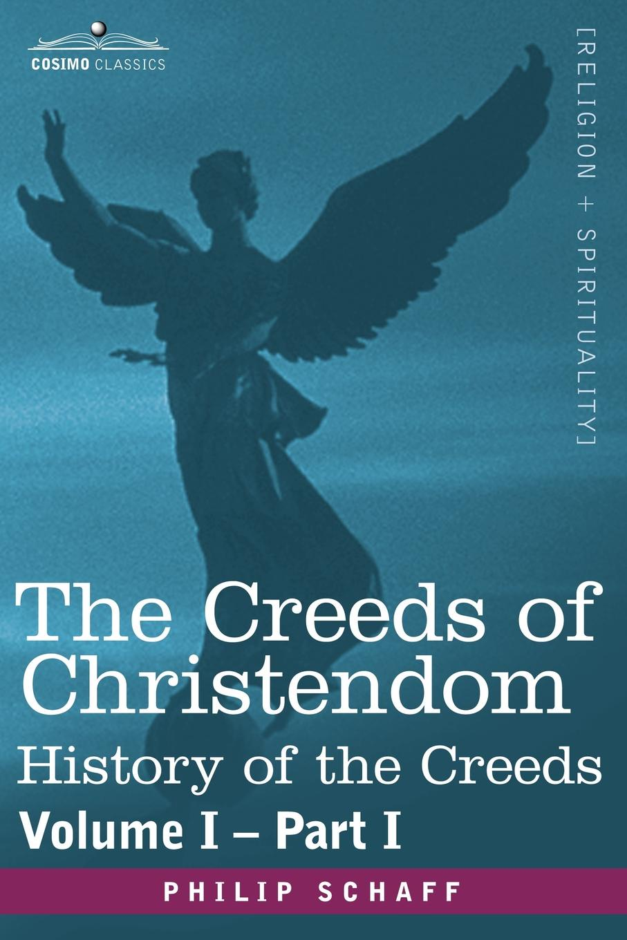 Philip Schaff The Creeds of Christendom. History of the Creeds - Volume I, Part I bente friedrich historical introductions to the symbolical books of the evangelical lutheran church