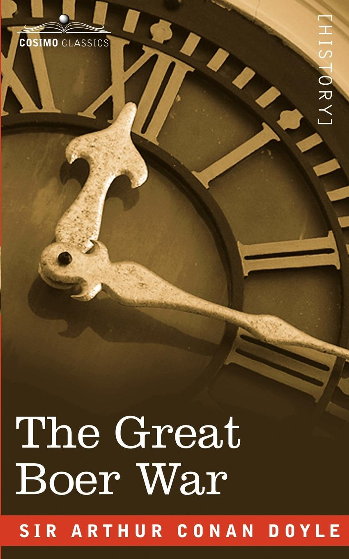 Arthur Conan Doyle The Great Boer War a c doyle the great boer war