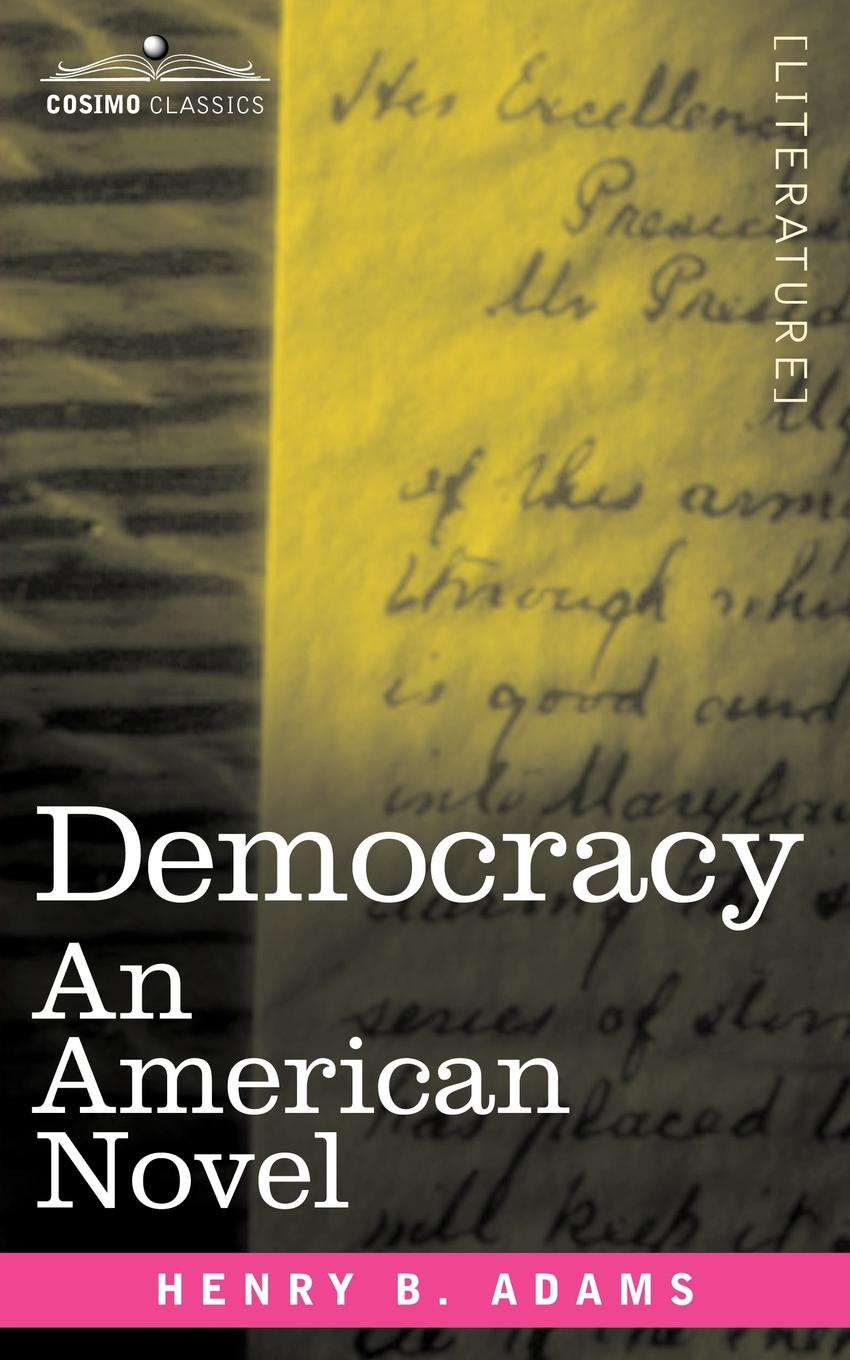 Henry B. Adams Democracy. An American Novel adams brooks the law of civilization and decay