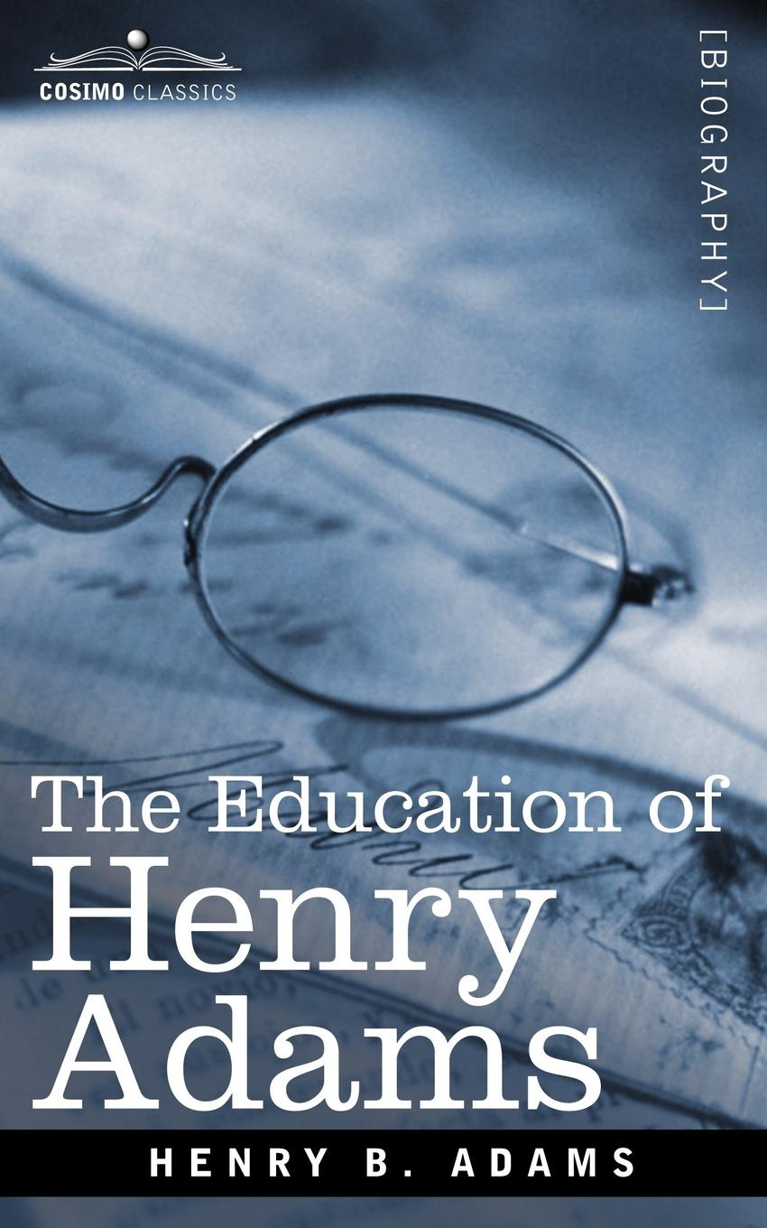 Henry B. Adams The Education of Henry Adams adams brooks the law of civilization and decay