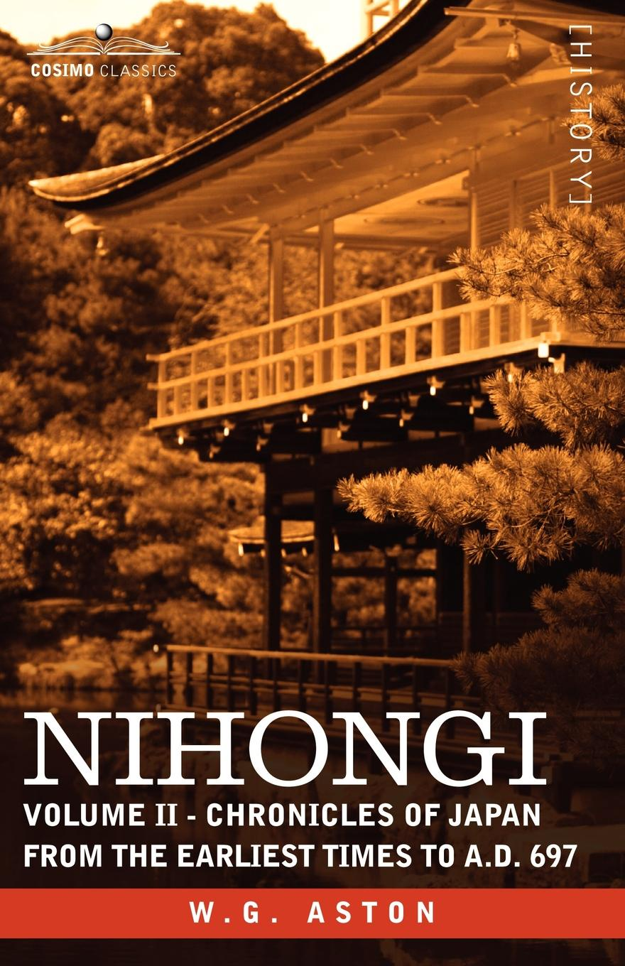 W. G. Aston Nihongi. Volume II - Chronicles of Japan from the Earliest Times to A.D. 697 teeuwen mark a new history of shinto