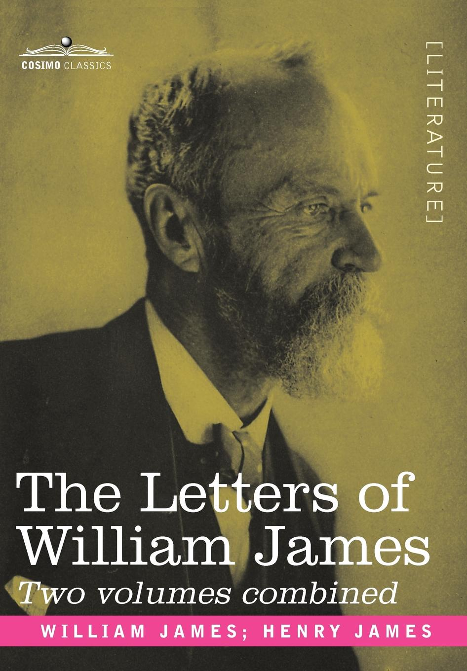 William James The Letters of William James. 2 Volumes Combined william james psychology the briefer course
