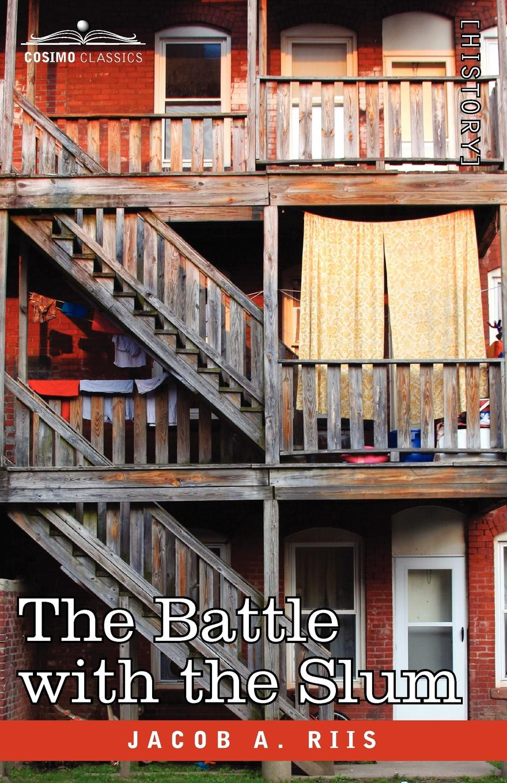 цена Jacob A. Riis The Battle with the Slum онлайн в 2017 году
