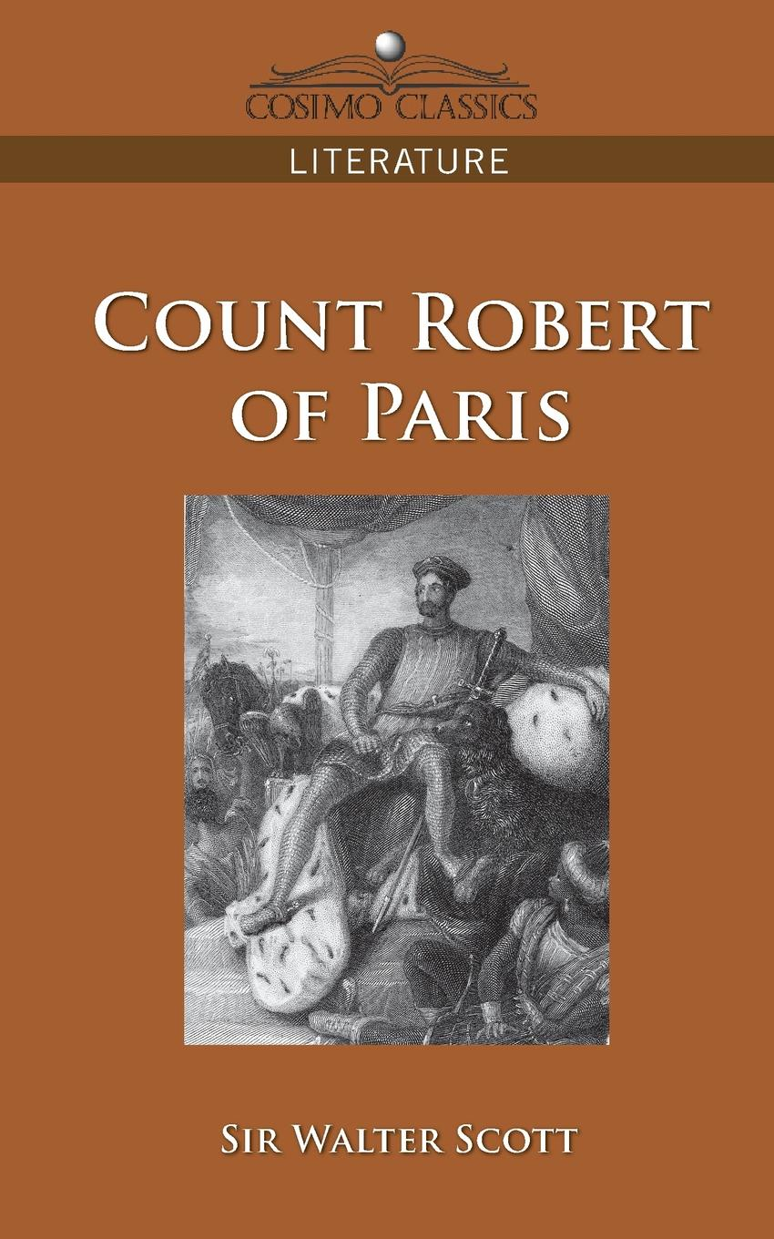 Walter Scott, Sir Walter Scott Count Robert of Paris deloras scott the lady and the outlaw