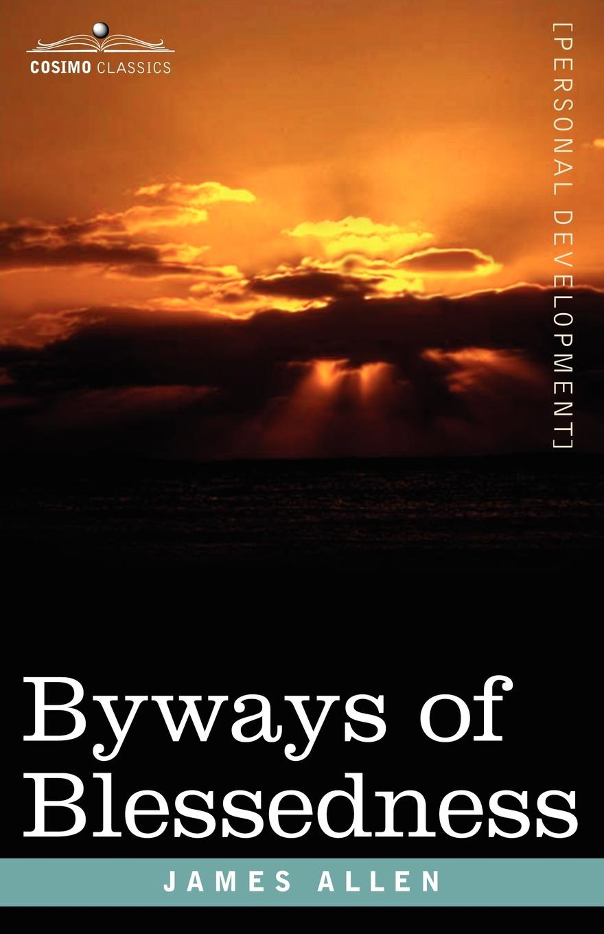 James Allen Byways of Blessedness andrews william literary byways