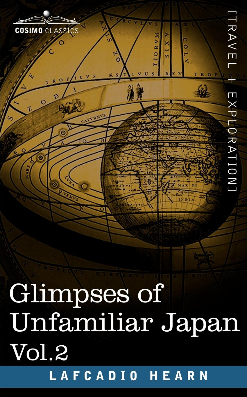 Lafcadio Hearn Glimpses of Unfamiliar Japan, Vol.2
