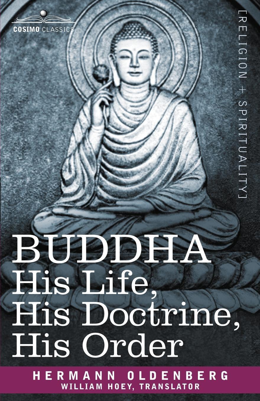 Hermann Oldenberg Buddha. His Life, Doctrine, Order