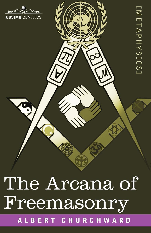 Albert Churchward The Arcana of Freemasonry arcana pampa