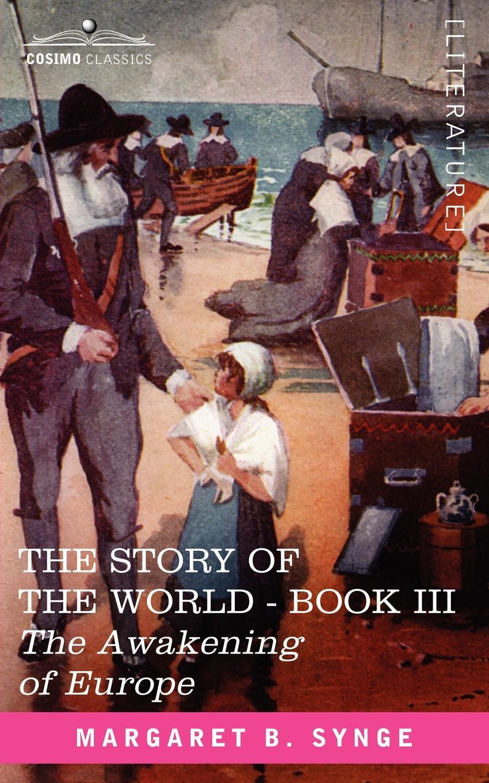 лучшая цена M. B. Synge The Awakening of Europe, Book III of the Story of the World