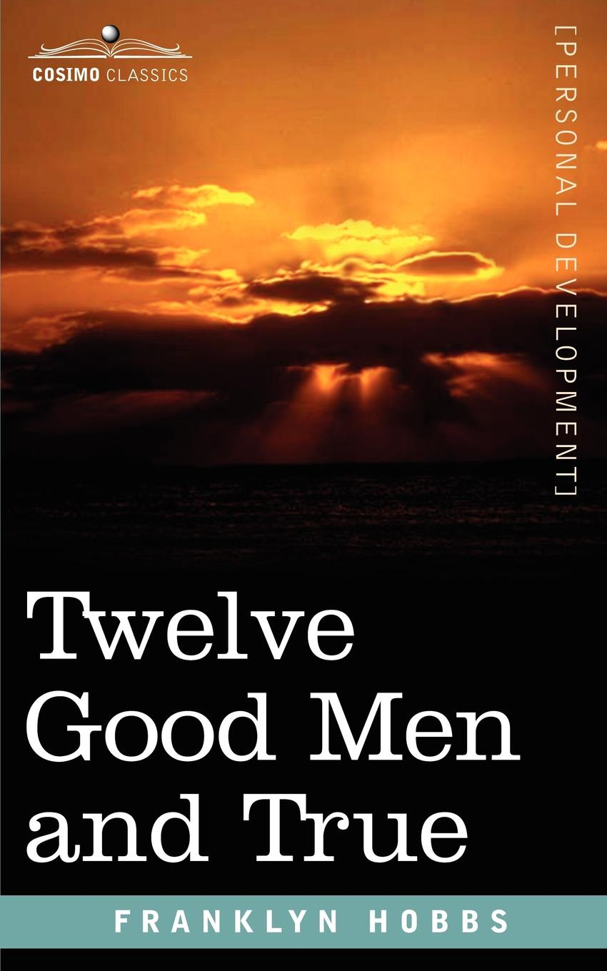 Franklyn Hobbs Twelve Good Men and True