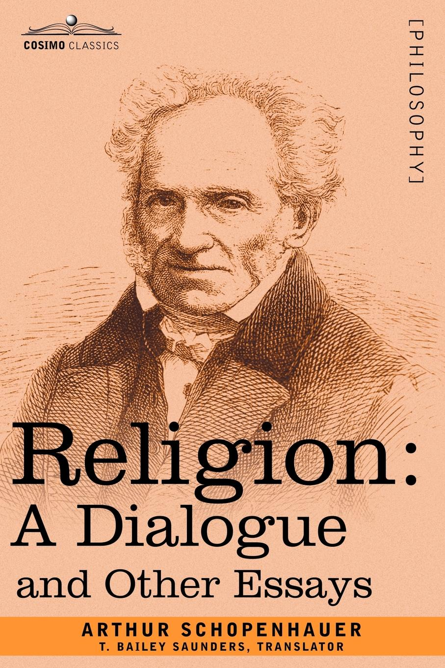 Артур Шопенгауэр Religion. A Dialogue and Other Essays science and religion an impossible dialogue