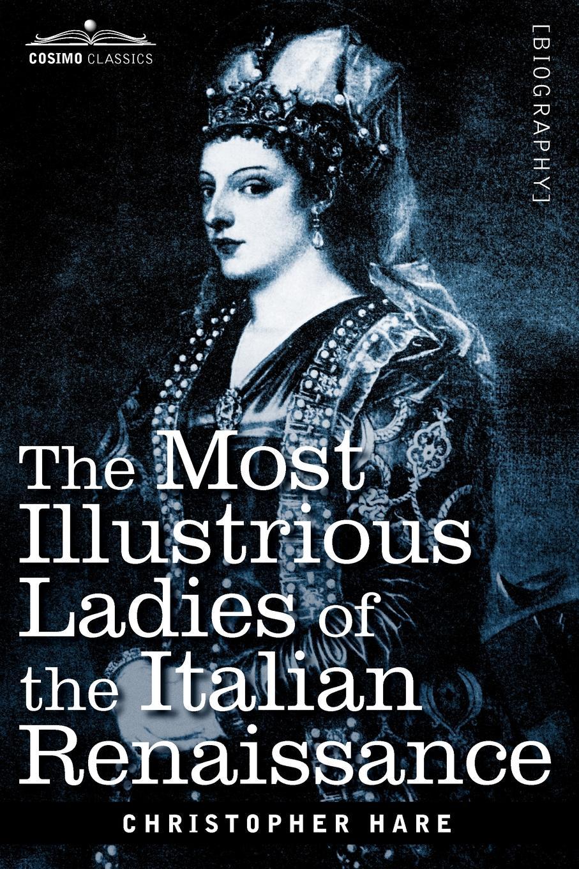 Christopher Hare The Most Illustrious Ladies of the Italian Renaissance steeld the duchess