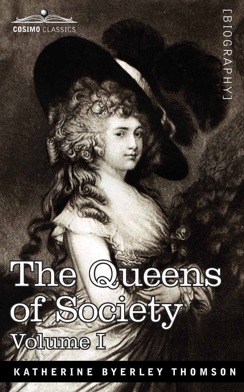 Grace Wharton, Philip Wharton The Queens of Society - In Two Volumes, Vol. I