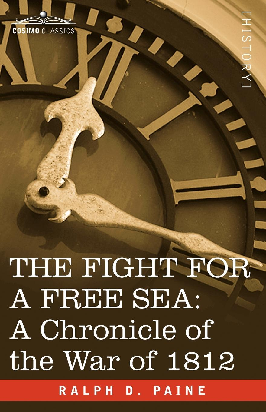 Ralph D. Paine The Fight for a Free Sea. A Chronicle of the War of 1812 hl series desk top commercial water boiler machine milk warmer boiler for coffee bar shop 6 liters
