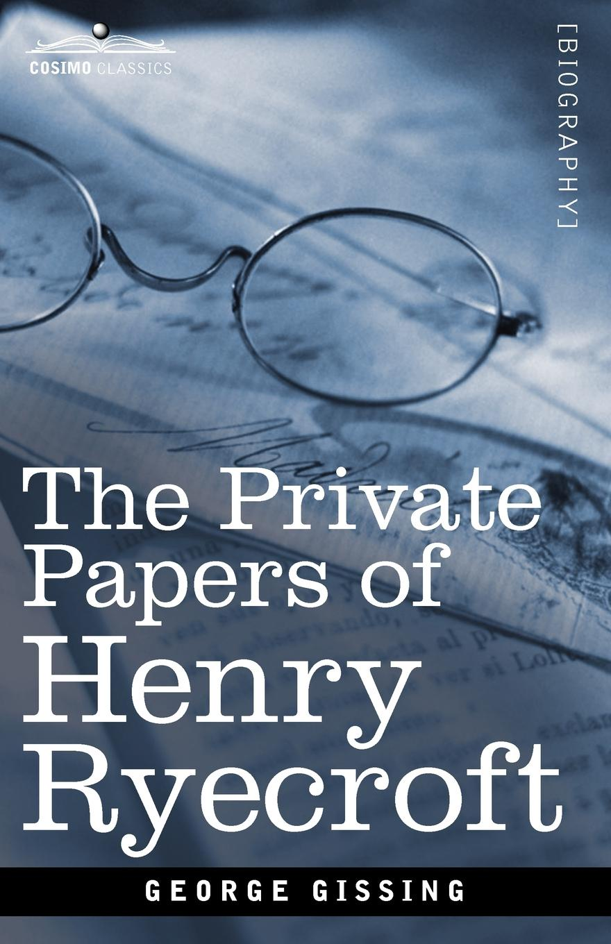 Gissing George The Private Papers of Henry Ryecroft george gissing the whirlpool