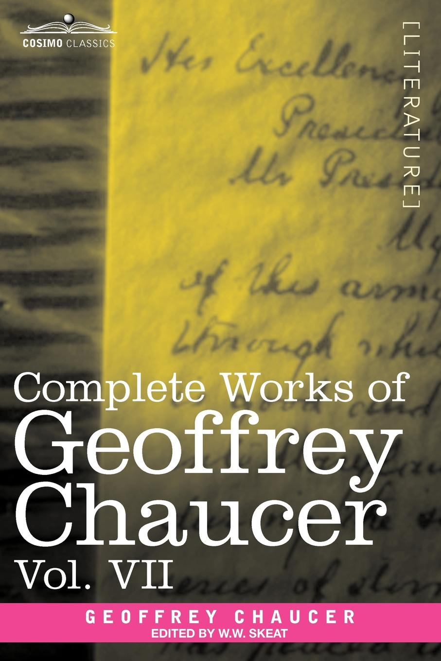 лучшая цена Geoffrey Chaucer Complete Works of Geoffrey Chaucer, Vol. VII. Chaucerian and Other Pieces, Being a Supplement to the Complete Works of Geoffrey Chaucer (in Seven Volu