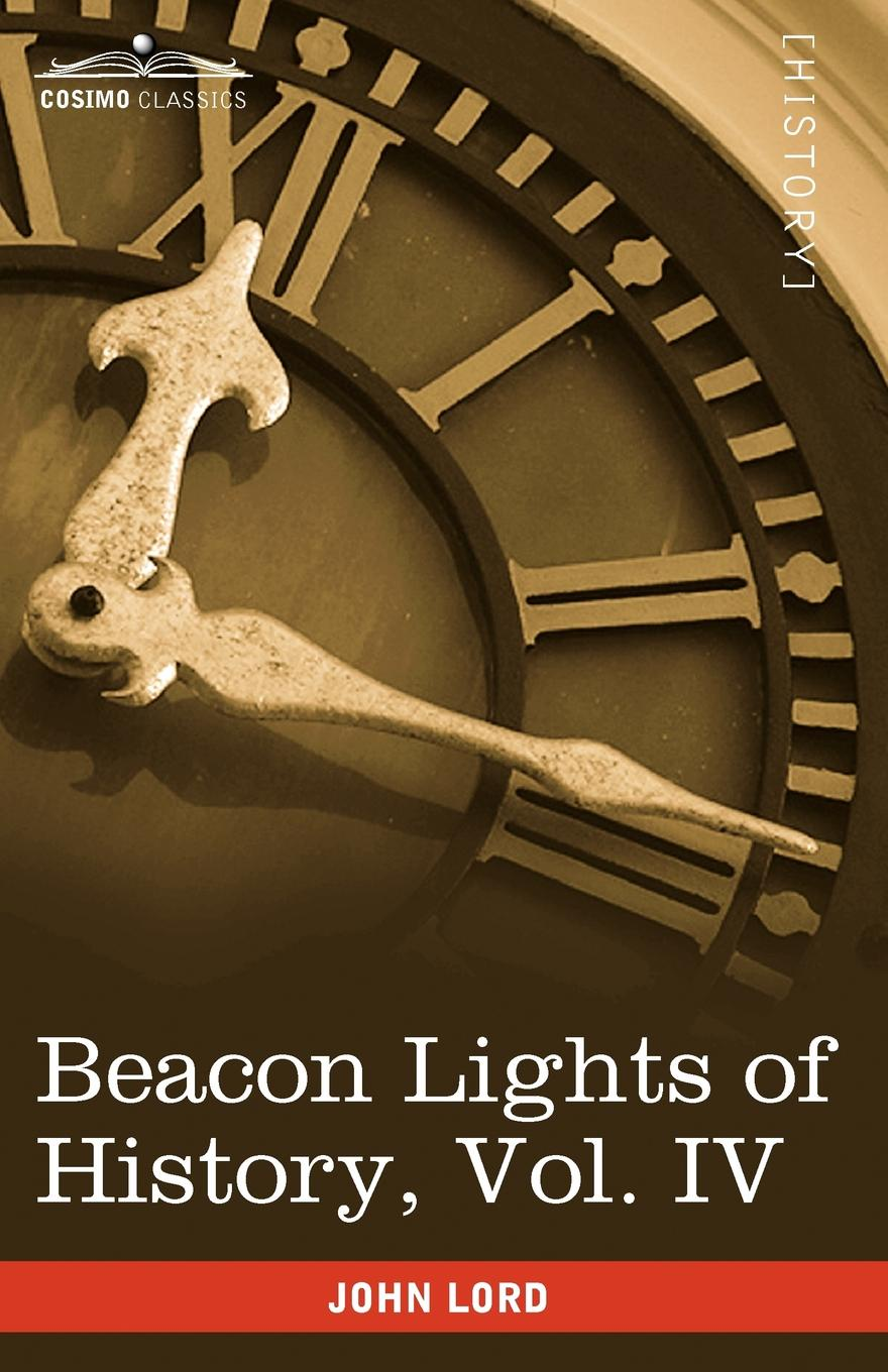 John Lord Beacon Lights of History, Vol. IV. Imperial Antiquity (in 15 Volumes) michael satlow the gift in antiquity