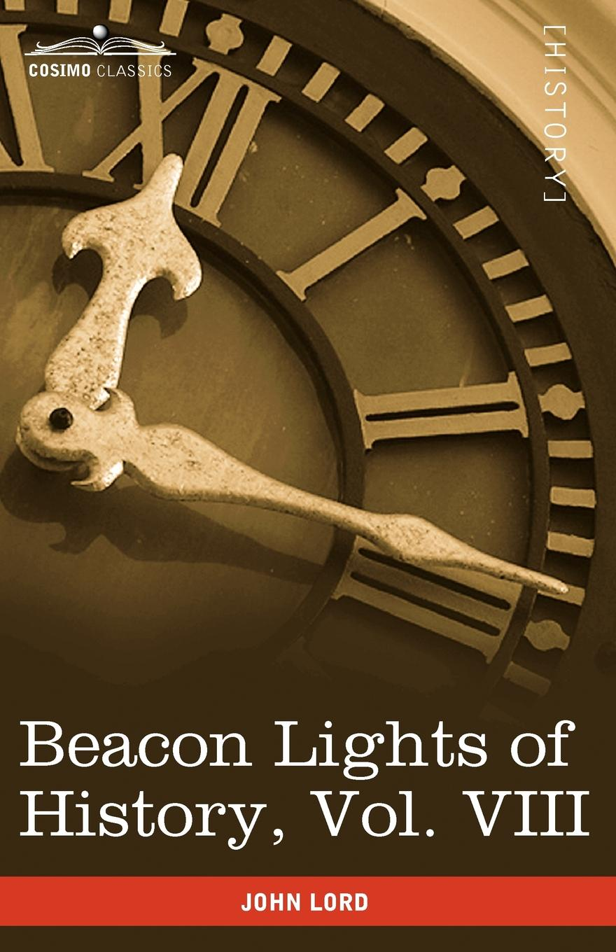 John Lord Beacon Lights of History, Vol. VIII. Great Rulers (in 15 Volumes) rulers of the playground