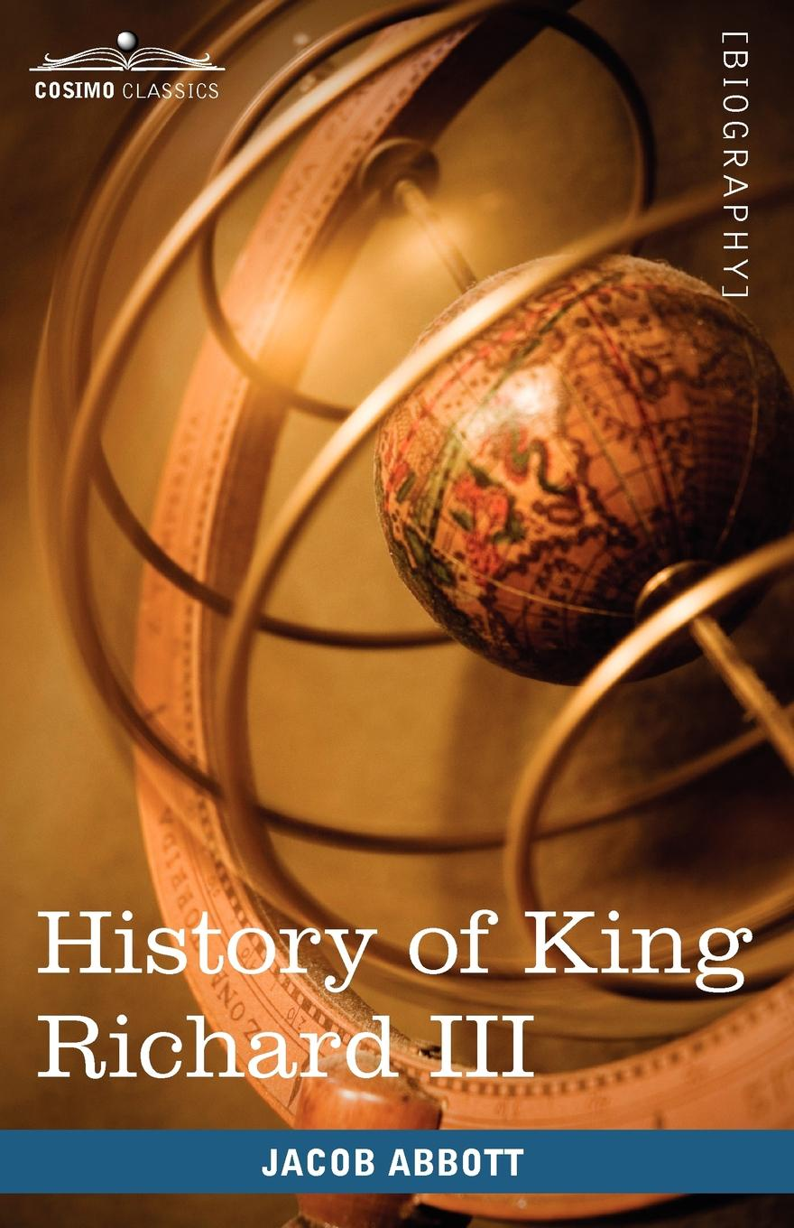 Jacob Abbott History of King Richard the Third of England richard overy the times history of the world