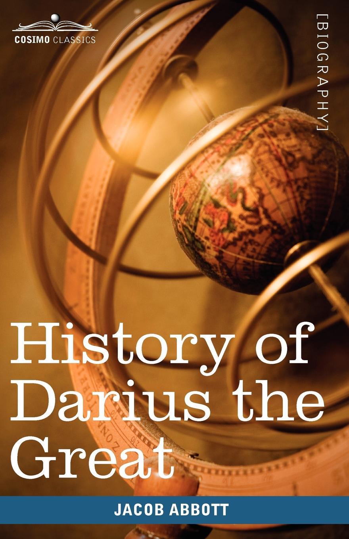 Jacob Abbott History of Darius the Great. Makers of History abbott jacob darius the great