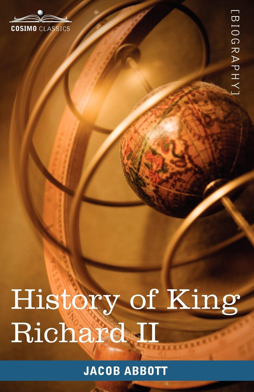Jacob Abbott History of King Richard the Second of England richard overy the times history of the world
