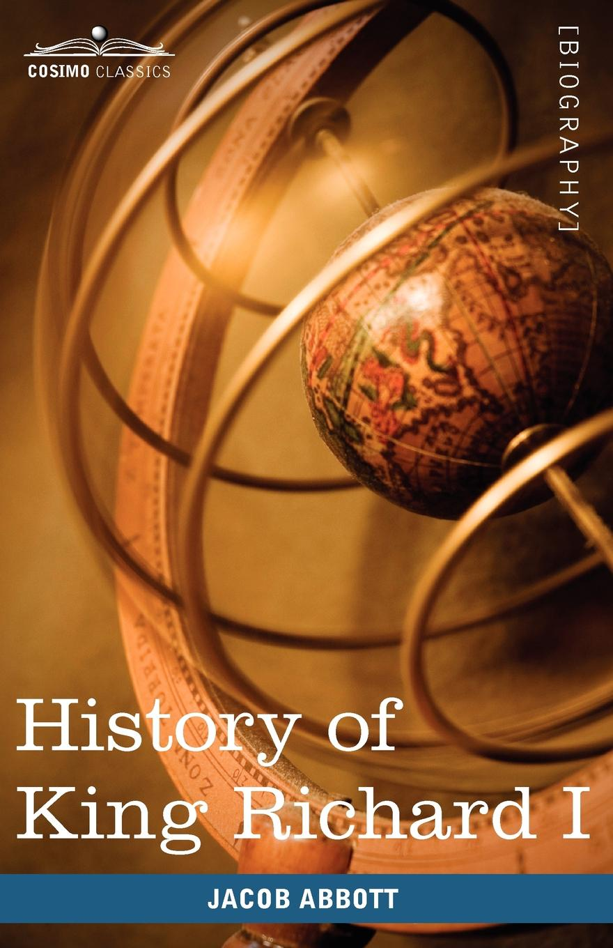 Jacob Abbott History of King Richard I of England. Makers of History richard overy the times history of the world