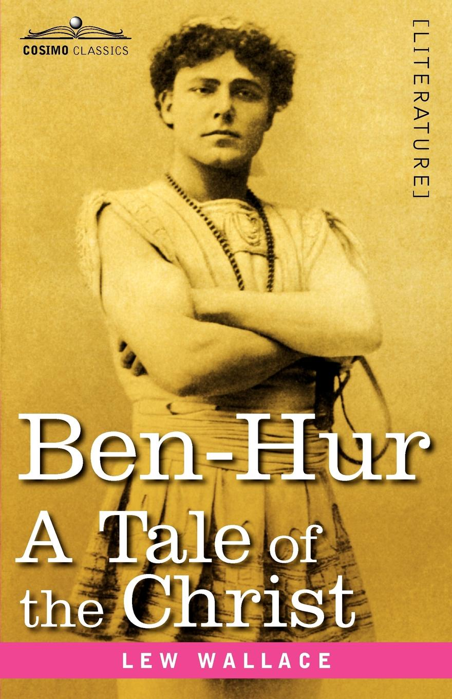 Lewis Wallace, Lew Wallace Ben-Hur. A Tale of the Christ цена и фото