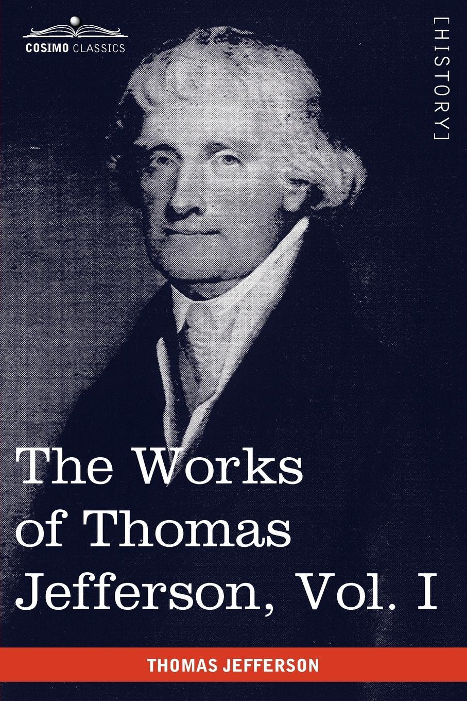 Thomas Jefferson The Works of Thomas Jefferson, Vol. I (in 12 Volumes). Autobiography, Anas, Writings 1760-1770 thomas jefferson autobiography of thomas jefferson