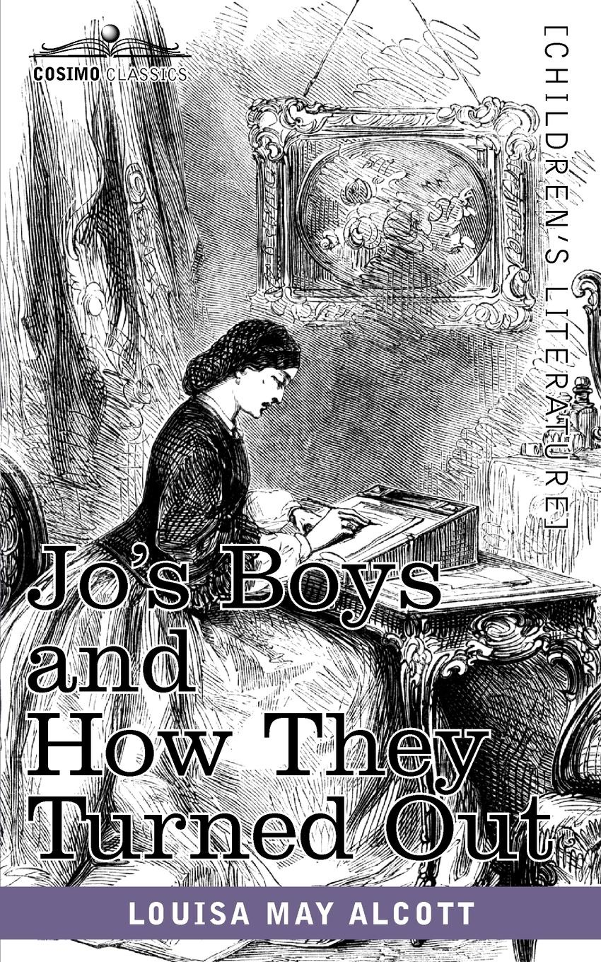 Louisa May Alcott Jo's Boys and How They Turned Out. A Sequel to Little Men alcott l little women teacher s book