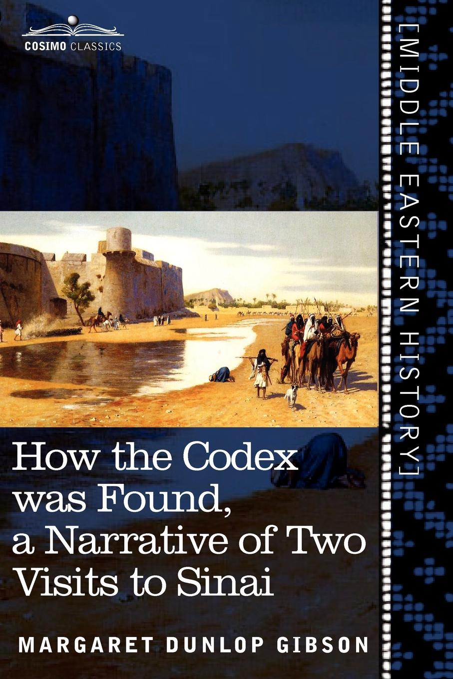 Margaret Dunlop Gibson How the Codex Was Found. A Narrative of Two Visits to Sinai hugh sampson a mount sinai expert guides allergy and clinical immunology