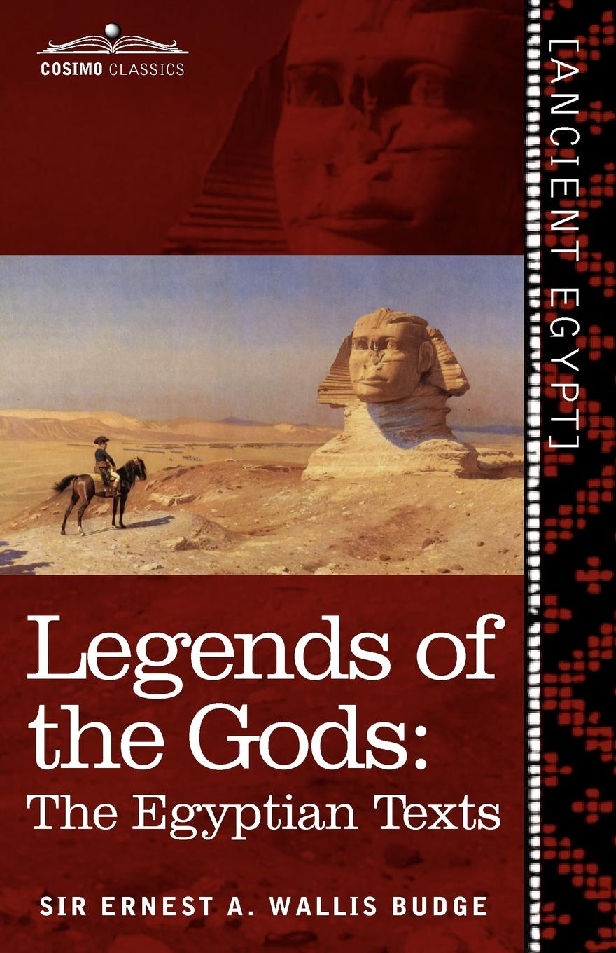 Ernest A. Wallis Budge Legends of the Gods. The Egyptian Texts storm constantine egyptian birth signs the secrets of the ancient egyptian horoscope