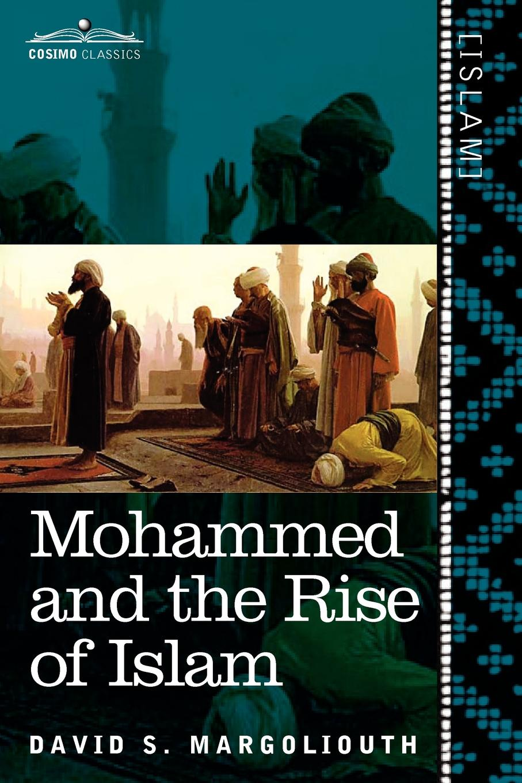 David S. Margoliouth Mohammed and the Rise of Islam недорго, оригинальная цена