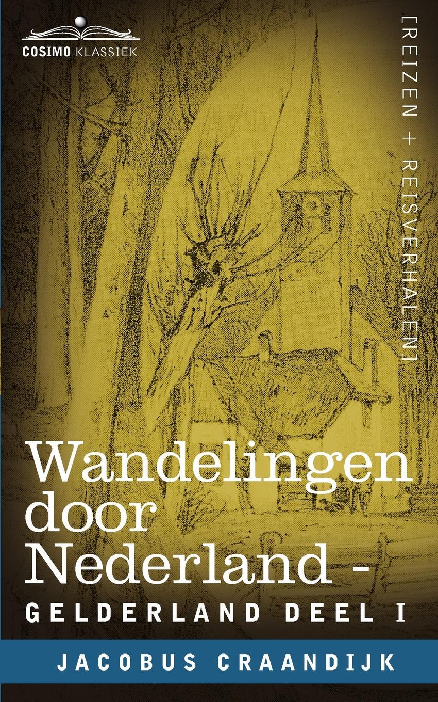 Jacobus Craandijk Wandelingen Door Nederland. Gelderland - Deel I серия мастера остросюжетной мистики комплект из 15 книг