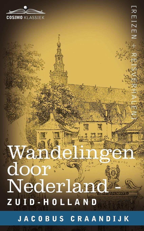 Jacobus Craandijk Wandelingen Door Nederland. Zuid-Holland jacobus craandijk wandelingen door nederland zuid holland
