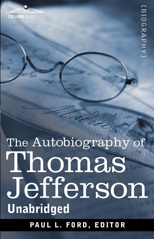 Thomas Jefferson The Autobiography of Thomas Jefferson thomas jefferson autobiography of thomas jefferson